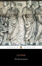 On Government ebook by Cicero,Michael Grant