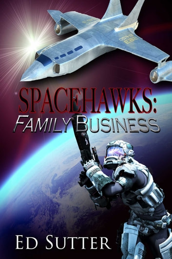 Spacehawks: Family Business ebook by Ed Sutter