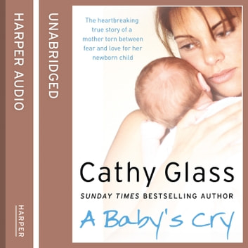 A Baby's Cry audiobook by Cathy Glass