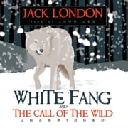 Jack London Boxed Set - White Fang and The Call of the Wild audiobook by Jack London