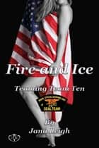 Fire and Ice ebook by Jana Leigh
