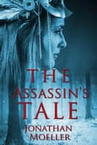 The Assassin's Tale (Tales of the Frostborn short story) ebook by