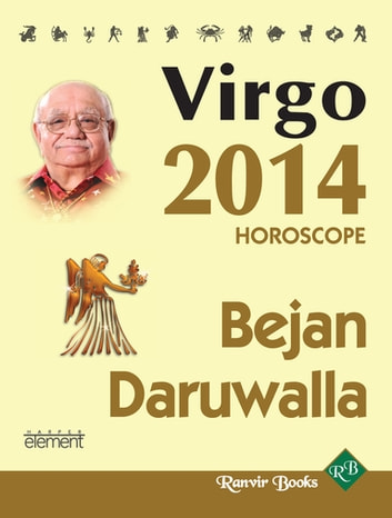 Your Complete Forecast 2014 Horoscope - VIRGO ebook by Bejan Daruwalla