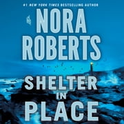Shelter in Place audiobook by Nora Roberts