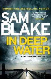 In Deep Water - The exciting new thriller from the #1 bestselling author ebook by Sam Blake