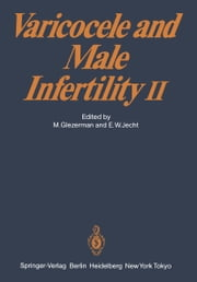 Varicocele and Male Infertility II ebook by M. Glezerman,E.W. Jecht