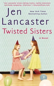 Twisted Sisters ebook by Jen Lancaster