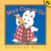 Max Cleans Up ebook by Rosemary Wells,Rosemary Wells