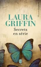 Secrets en série ebook by Laura Griffin, Anath Riveline