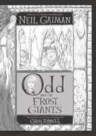 Odd and the Frost Giants ebook by Neil Gaiman, Chris Riddell