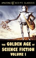 The Golden Age of Science Fiction - Volume I ebook by Philip Jose Farmer, Robert Bloch, H. Beam Piper,...