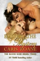 Embrace the Mystery ebook by Caris Roane