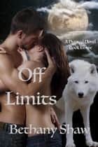 Off Limits - A Hunted Novel, #3 ebook by Bethany Shaw