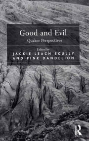 Good and Evil - Quaker Perspectives ebook by Jackie Leach Scully