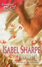 Thrill Me ebook by Isabel Sharpe