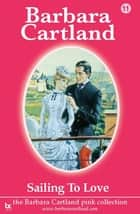 11 Sailing To Love ebook by Barbara Cartland