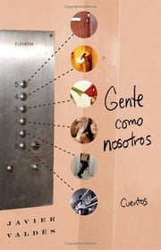 Gente como nosotros - Short Stories ebook by Javier Valdes