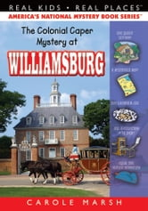 The Colonial Caper Mystery at Williamsburg ebook by Carole Marsh