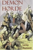 Demon Horde ebook by Leroy Dumont