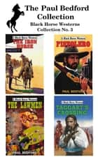 The Paul Bedford Collection - Black Horse Western Collection 3 eBook by Paul Bedford