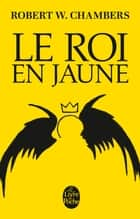 Le Roi en jaune ebook by Robert W. Chambers