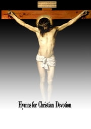 Hymns for Christian Devotion ebook by John G. Adams and E. H. Chapin