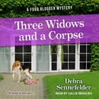 Three Widows and a Corpse audiobook by Debra Sennefelder