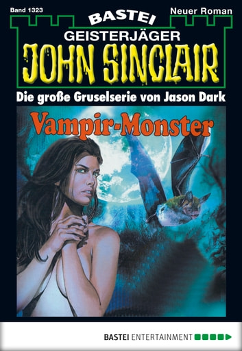 John Sinclair - Folge 1323 - Vampir-Monster (1. Teil) ebook by Jason Dark