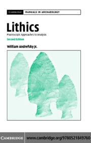 Lithics 2ed ebook by Andrefsky,  Jr, William