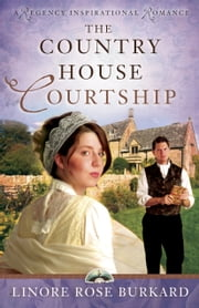 The Country House Courtship ebook by Linore Rose Burkard