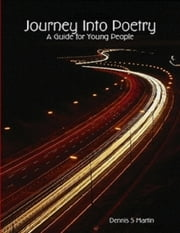 Journey Into Poetry ebook by Dennis S Martin