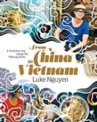 From China to Vietnam ebook by Luke Nguyen