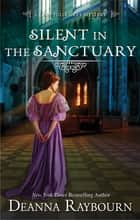 Silent in the Sanctuary - A Historical Romance ebook by Deanna Raybourn