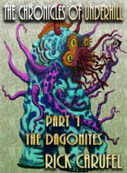 The Dagonites ebook by Rick Carufel