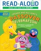 Grover and Big Bird's Passover Celebration ebook by Ellen Fischer, Tilda Balsley