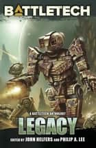 BattleTech: Legacy - BattleCorps Anthology, #7 ebook by Kevin Killiany, Travis Heermann, Darrell Myers,...