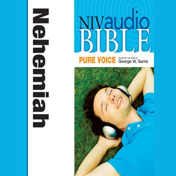 Pure Voice Audio Bible - New International Version, NIV (Narrated by George W. Sarris): (15) Nehemiah audiobook by Zondervan