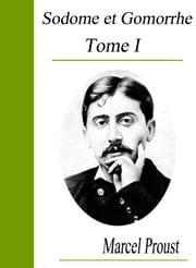 Sodome et Gomorrhe - Volume 1 ebook by Marcel Proust
