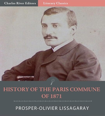 History of the Paris Commune of 1871 ebook by Prosper-Olivier Lissagaray