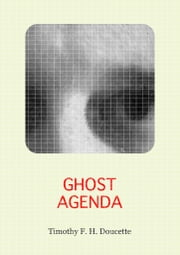 Ghost Agenda ebook by Timothy F. H. Doucette
