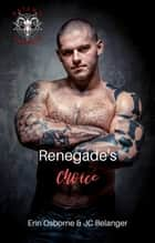 Renegade's Choice - Satan's Anarchy, #4 ebook by Erin Osborne, JC Belanger