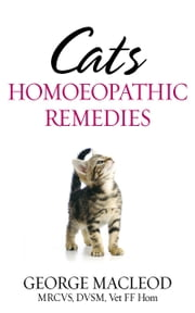 Cats: Homoeopathic Remedies ebook by George Macleod
