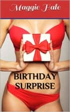 Birthday Surprise ebook by Maggie Hale