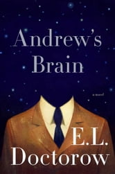Andrew's Brain - A Novel ebook by E.L. Doctorow
