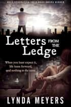 Letters From The Ledge ebook by Lynda Meyers