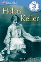 DK Readers L3: Helen Keller ebook by Leslie Garrett