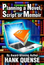 Planning a Novel, Script or Memoir ebook by Hank Quense