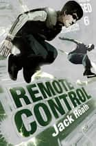 Remote Control ebook by Jack Heath