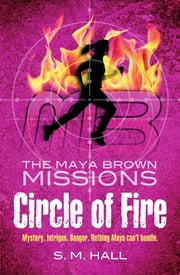 Circle of Fire ebook by S. M. Hall