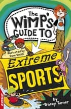 EDGE: The Wimp's Guide to: Extreme Sports ebook by Tracey Turner, Tracey Turner